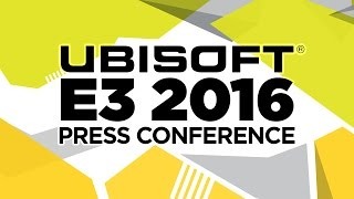 Ubisoft Press Conference - E3 2016 [Full livestream]
