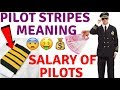 What is the salary of Pilots in India and meaning of the Stripes on the shoulder of a Pilot
