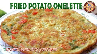 FRIED POTATO OMELETTE Recipe | Make a Delicious Perfect Omelette at Home | Easy & Quick Snacks