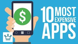 Top 10 Most Expensive Apps In The World