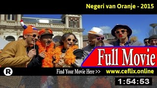 Watch: Negeri Van Oranje (2015) Full Movie Online