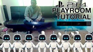 (PS4) PLAYROOM TUTORIAL