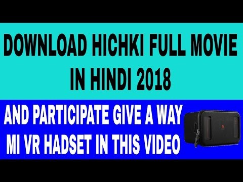 How To Download Hichki Full Movie In Hindi | Hichki Movie Full Download In Hindi || 2018