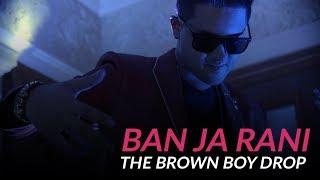 Ban Ja Rani - The Brown Boy Drop    Knox Artiste   Havana x Bom Diggy