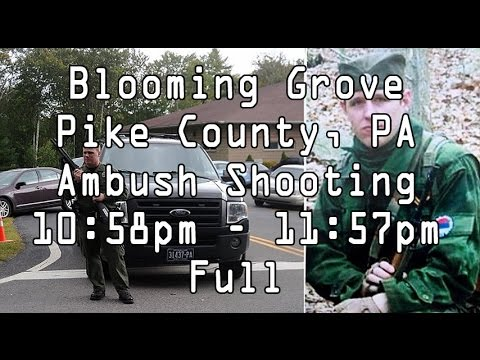 VIDEO: Blooming Grove, Pike County PA Cpl. Bryon K. Dickson Shooting ODMP LODD Full Audio