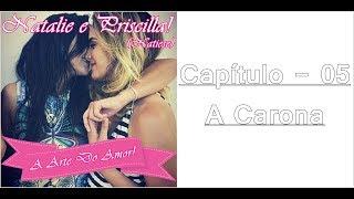 #Natiese: A Arte Do Amor - Capítulo - 05  (A Carona) - Versão Para Ler...