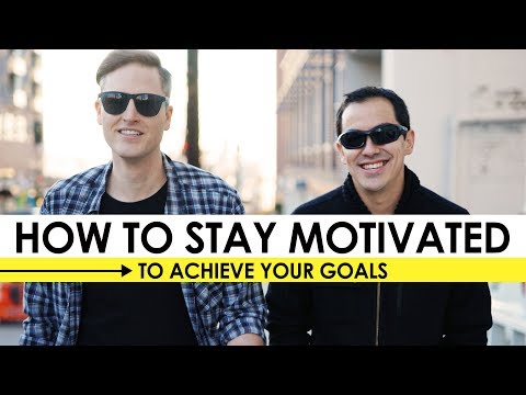 How to Stay Motivated to Achieve Your Goals — 5 Tips