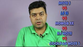 [Hindi] Redmi Note 3 VS Le 1S VS Honor 5X VS K4 Note Vs Coolpad Note 3 Comparison Review