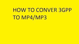 How to convert 3GPP to MP3 HINDI/URDU