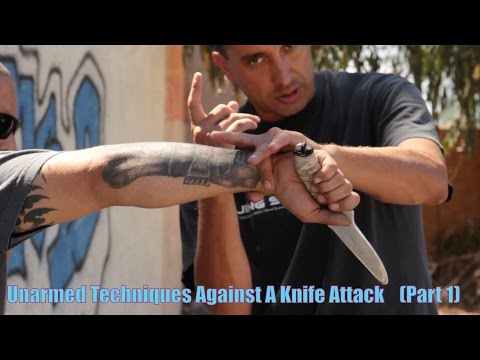Top 10 Methods of how to defend yourself when UNARMED Against A Knife Attack or Threat -  Part 1