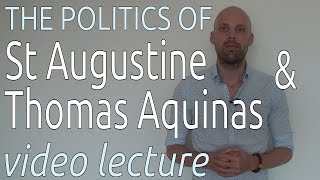 Saint Augustine and Thomas Aquinas: the role of the State in Medieval Europe (video lecture)