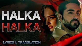HALKA HALKA - FULL AUDIO WITH LYRICS AND TRANSLATION! RAHAT FATEH ALI KHAN 2016