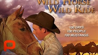 Wild Horse Wild Ride - Full Documentary Movie