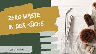 Zero Waste #1 - Weniger Müll in der Küche und nachhaltig Leben