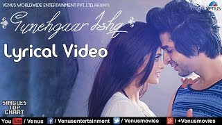 Gunehgaar Ishq : Lyrical Video Song |  Feat : Sharmin Kazi & Sayed Rahi Umair |