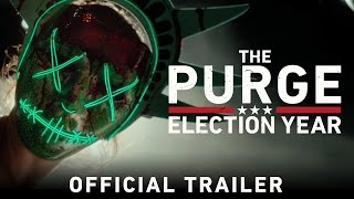 The Purge: Election Year - Official Trailer (HD)