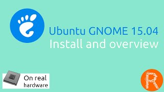 Ubuntu gnome 15.04 Install and overview | Ubuntu with a GNOME flavor.[On real hardware]