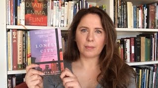 Victoria's Book Review: The Lonely City by Olivia Laing