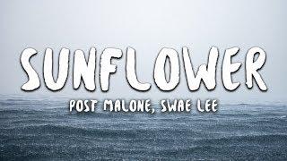 Post Malone, Swae Lee - Sunflower (Lyrics) (Spider-Man: Into the Spider-Verse)