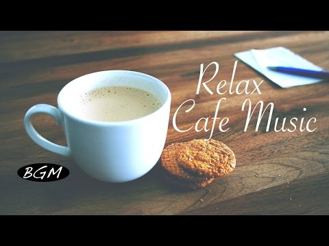 Background Music Cafe Music Jazz & Bossa Nova Instrumental Music ゆったり時間!!
