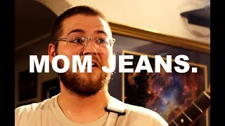 Mom Jeans. (Session 2) -