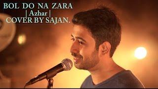 BOL DO NA ZARA |COVER BY SAJAN | Azhar | Emraan Hashmi | Armaan Malik, Amaal Mallik | . |