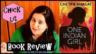 Book Review - One Indian Girl by Chetan Bhagat (Genre: Chicklit/Romance)