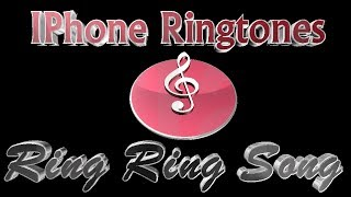 IPhone Ringtones - Ring Ring Song