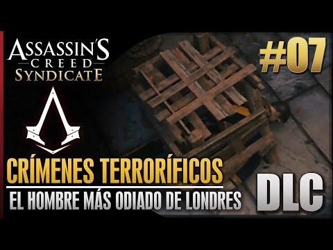 Assassin's Creed Syndicate   DLC   Los crímenes Terroríficos   El hombre más odiado de Londres  100%