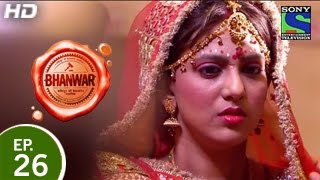 Bhanwar - भंवर - Episode 26 - 22nd March 2015