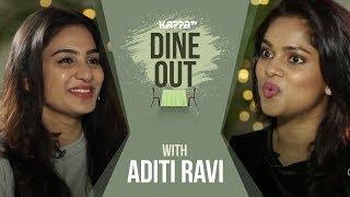 Dine Out with Aditi Ravi - Kappa TV