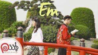 P336 | T-UP : EM [ Official MV ]