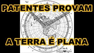 TERRA PLANA - PATENTES PROVAM QUE INVENTOS SÃO CRIADOS NO MAPA DA TERRA PLANA