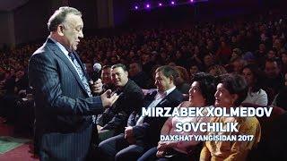 Mirzabek Xolmedov - Sovchilik (Daxshat yangisidan) (MIRZO TEATRI 2017)