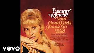 Tammy Wynette - Your Good Girl's Gonna Go Bad (Audio)