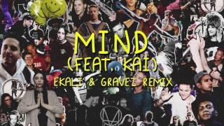 Skrillex & Diplo - Mind (feat. Kai) [Ekali & Gravez Remix]