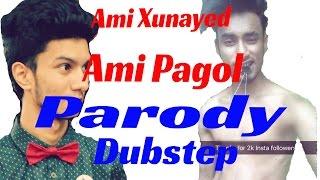 Ami Xunayed Ami Pagol Parody Dubstep   YVK