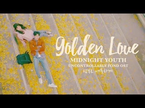 [MV] Golden Love - Midnight Youth [Uncontrollably Fond  함부로 애틋하게 OST]