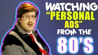 """WATCHING  """"Personal Ads""""  FROM THE 80"""