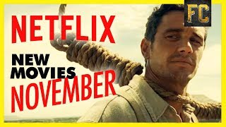 Best Movies on Netflix November 2018 | Good Movies to Watch on Netflix Right Now | Flick Connection