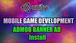 Unity Mobile Game Development Part 5 [ ADMOB Banner ad tutorial ] [  Download included ]