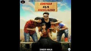 Desi Da Recard    Ninja    Evergreen    FULL VIDEO SONG    By Punjabi Sandhu