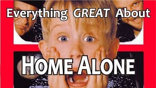 Everything GREAT About Home Alone!