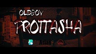 Prottasha | Bangla Rap | Official Music Video | Oldboy