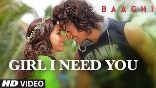 Download Girl I Need You Song | BAAGHI | Tiger, Shraddha | Arijit Singh, Meet Bros, Roach Killa, Khushboo 3Gp Mp4