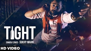 Tight - Sukhy Maan | Latest Punjabi Song 2017