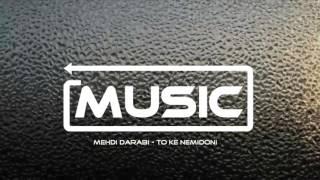 Mehdi Darabi - To Ke Nemidoni