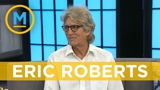 Eric Roberts reveals what its like being the busiest man in Hollywood | Your Morning