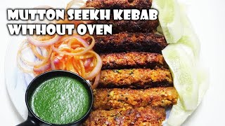 Mutton Seekh Kebab Without Oven || मटन सीख कबाब || مٹن سیکھ کباب || Classicraft Foods