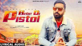 Bebe Di Pistol (Lyrical Audio) Harry Shah | New Punjabi Song 2019 | White Hill Music